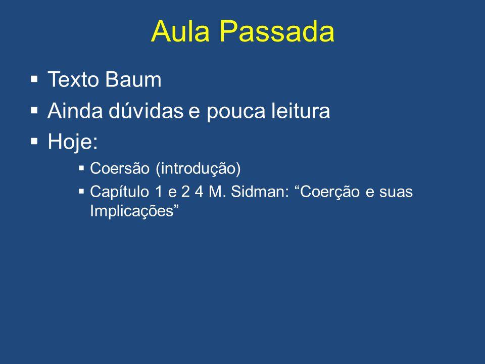 Aula Passada Texto Baum Ainda dúvidas e pouca leitura Hoje: