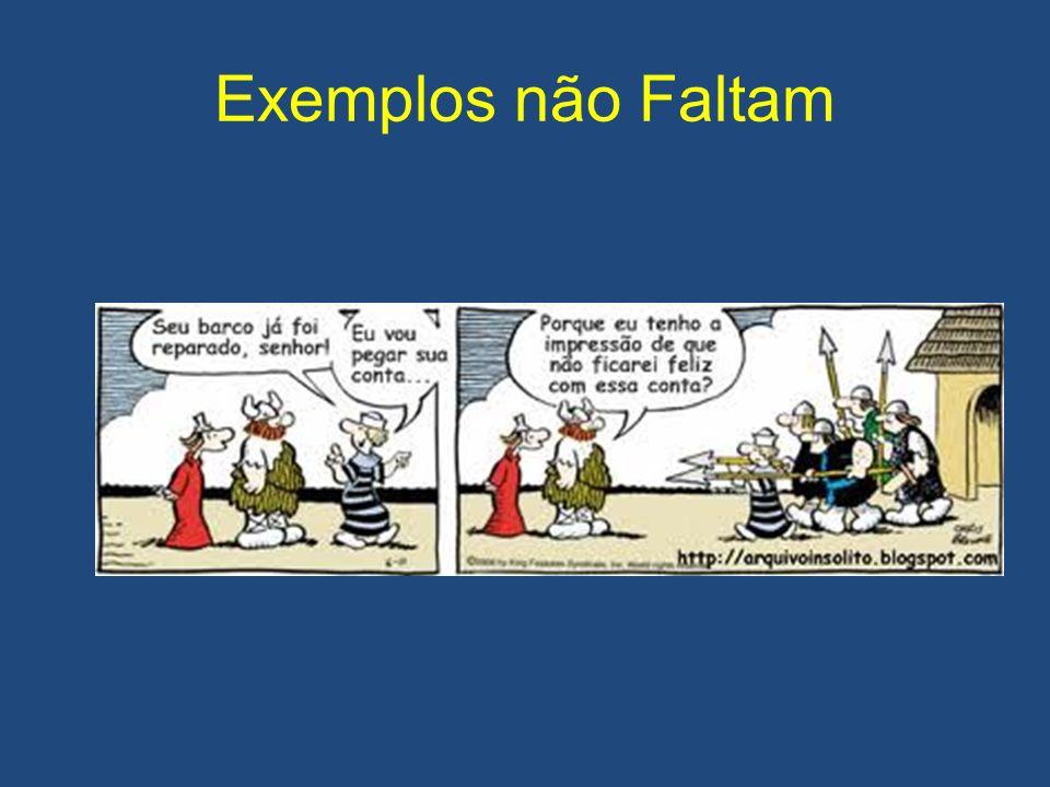Exemplos não Faltam