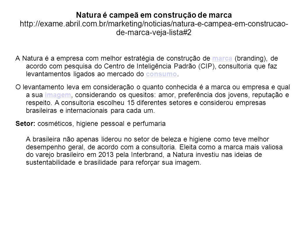 Natura é campeã em construção de marca http://exame. abril. com