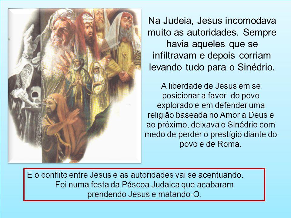Na Judeia, Jesus incomodava muito as autoridades