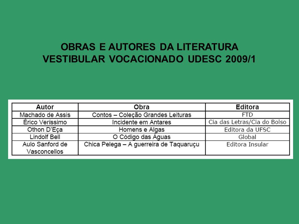 OBRAS E AUTORES DA LITERATURA VESTIBULAR VOCACIONADO UDESC 2009/1