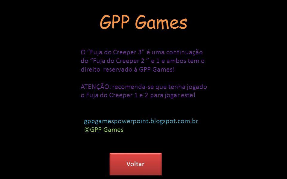 GPP Games O Fuja do Creeper 3 é uma continuação do Fuja do Creeper 2 e 1 e ambos tem o direito reservado á GPP Games!