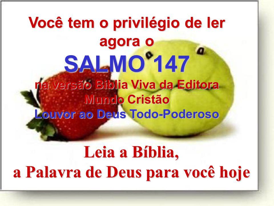 SALMO 147 Leia a Bíblia, a Palavra de Deus para você hoje