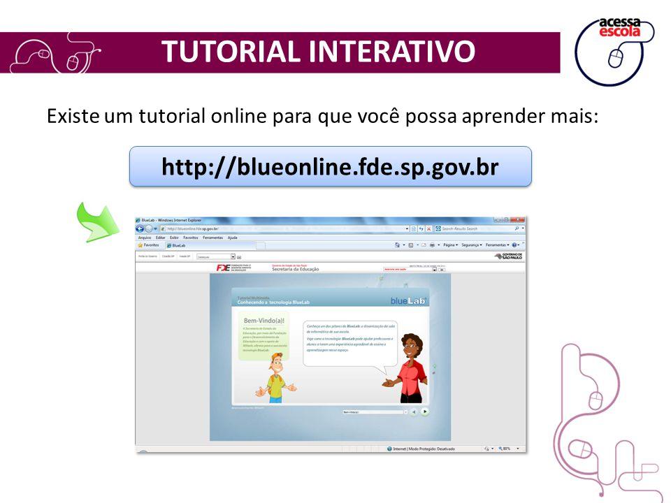 TUTORIAL INTERATIVO http://blueonline.fde.sp.gov.br