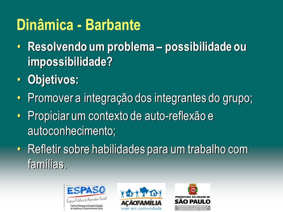 Dinâmica - Barbante Resolvendo um problema – possibilidade ou impossibilidade Objetivos: Promover a integração dos integrantes do grupo;