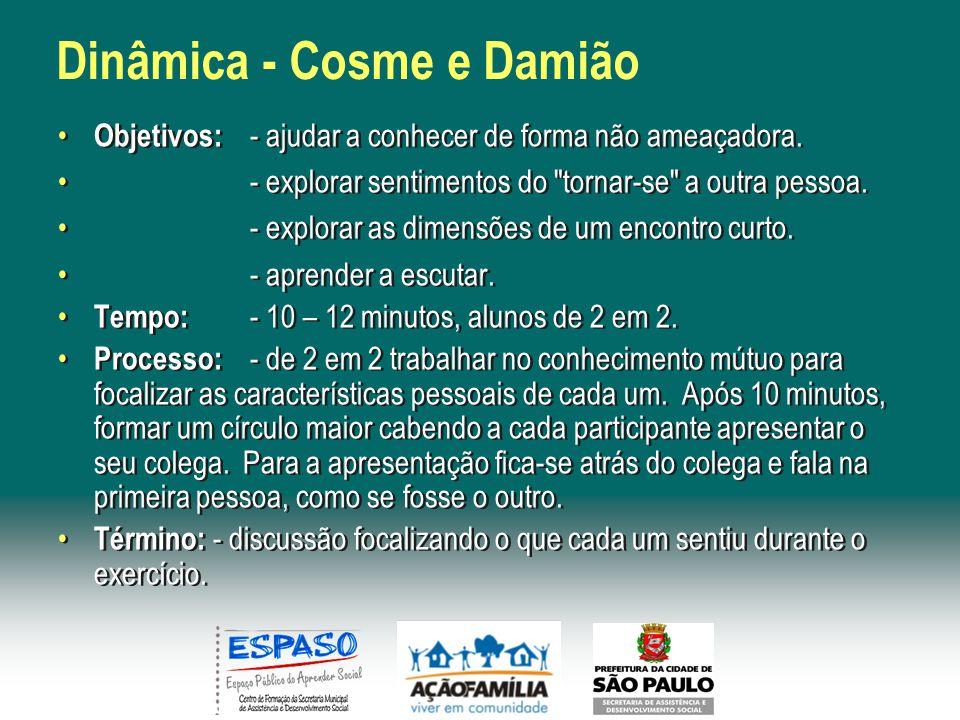 Dinâmica - Cosme e Damião
