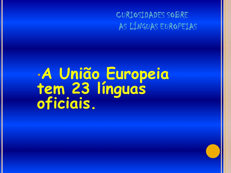 CURIOSIDADES SOBRE AS LÍNGUAS EUROPEIAS