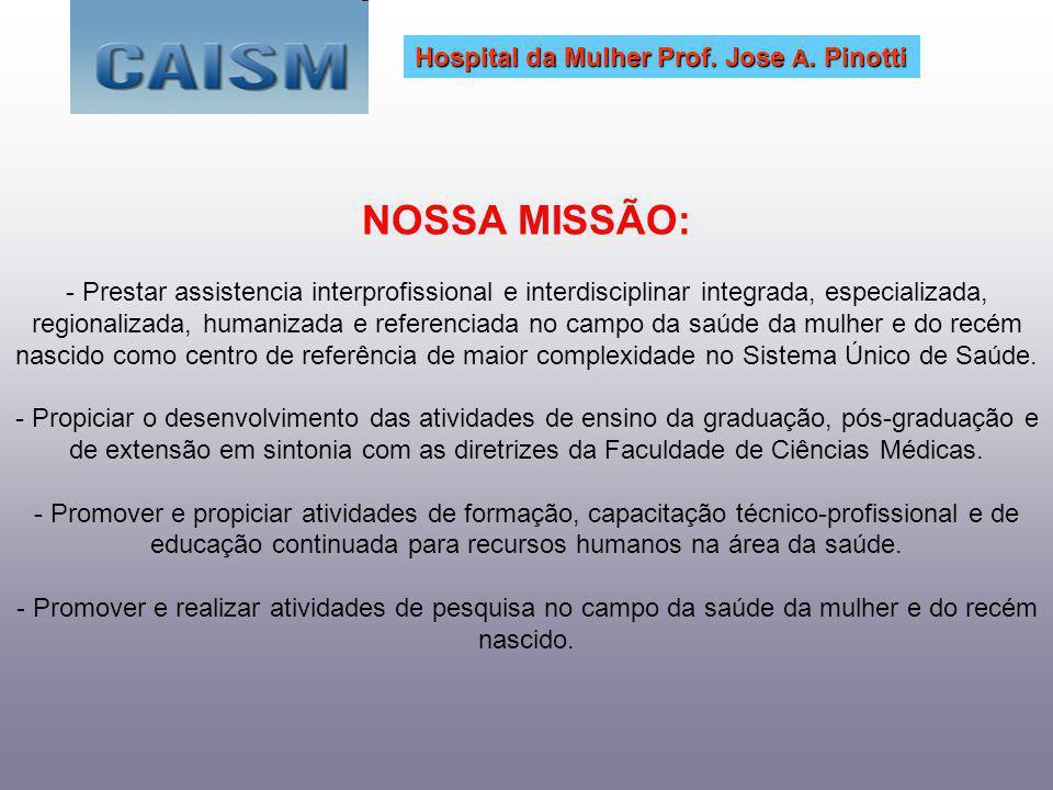 NOSSA MISSÃO: Hospital da Mulher Prof. Jose A. Pinotti