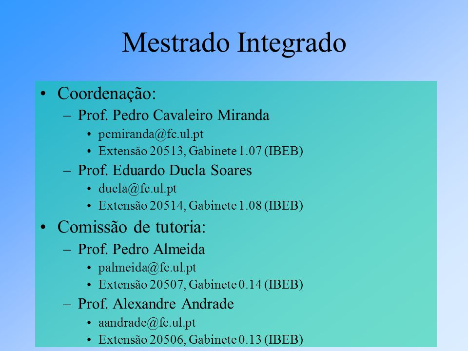 Mestrado Integrado Coordenação: Comissão de tutoria: