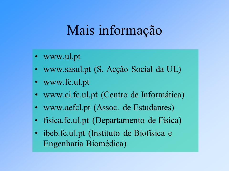 Mais informação www.ul.pt www.sasul.pt (S. Acção Social da UL)