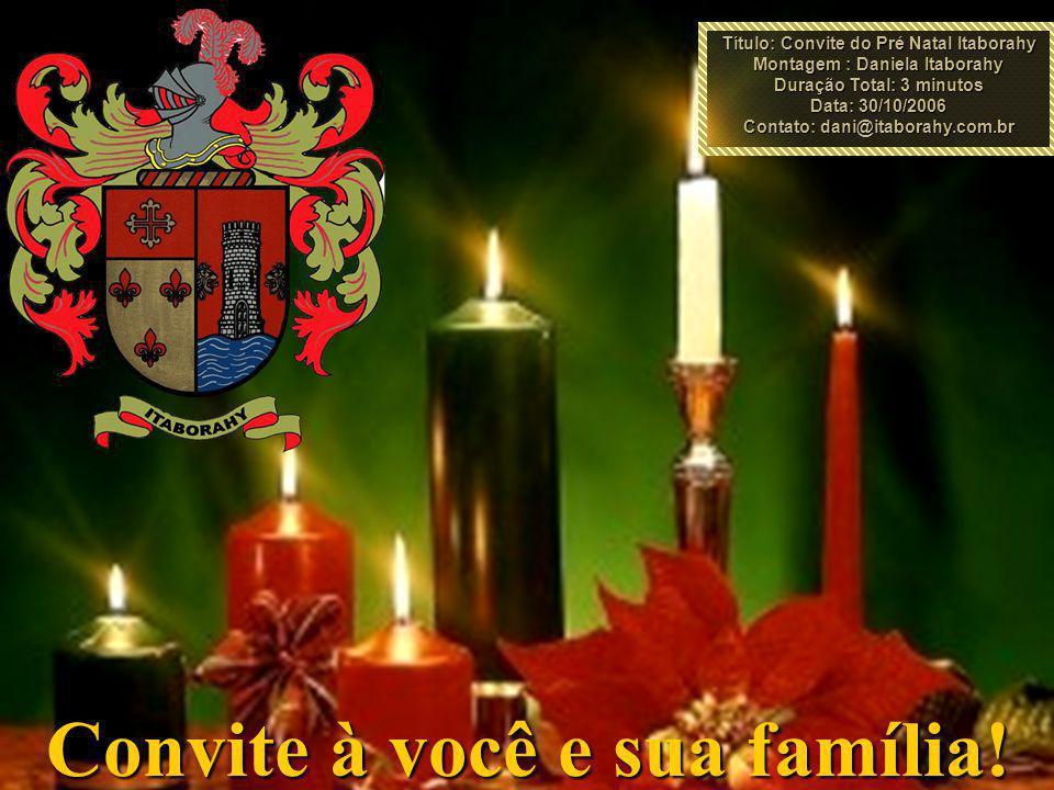 Convite à você e sua família!