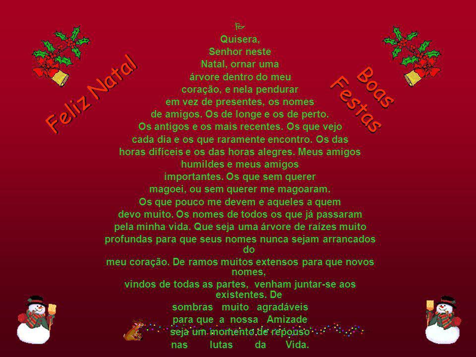 Boas Festas Feliz Natal  Quisera, Senhor neste Natal, ornar uma