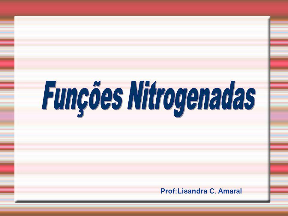Funções Nitrogenadas Prof:Lisandra C. Amaral