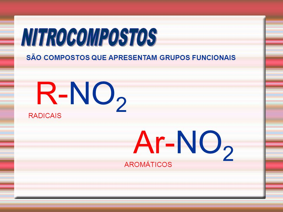 R-NO2 Ar-NO2 NITROCOMPOSTOS