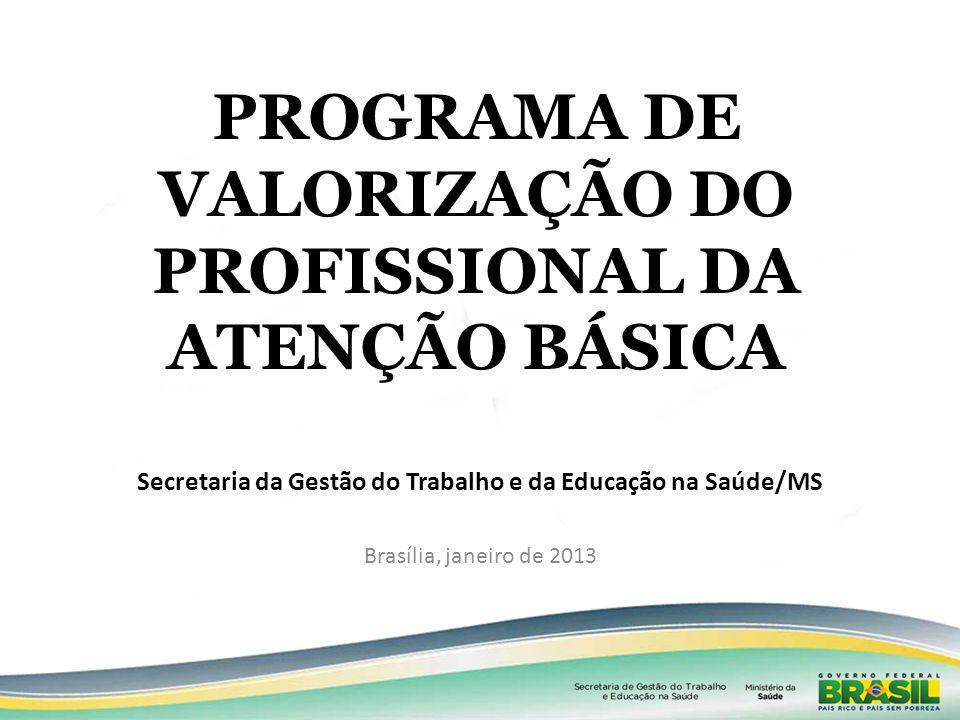 PROGRAMA DE VALORIZAÇÃO DO PROFISSIONAL DA ATENÇÃO BÁSICA