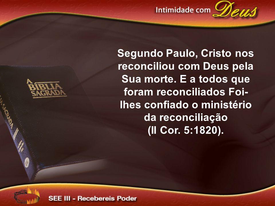 Segundo Paulo, Cristo nos reconciliou com Deus pela Sua morte