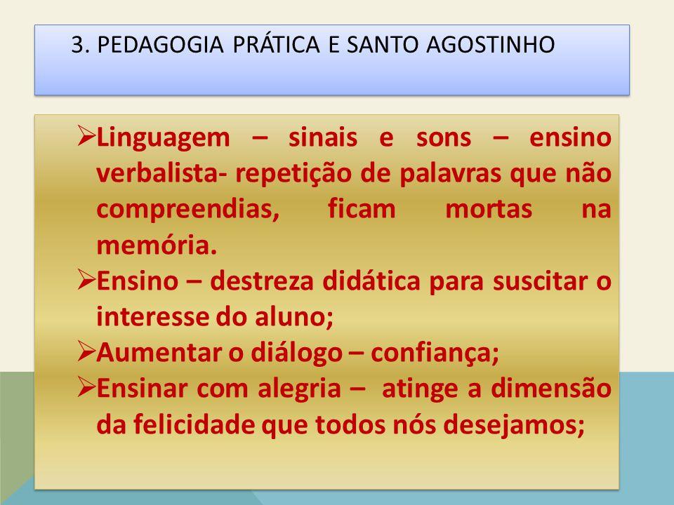 Ensino – destreza didática para suscitar o interesse do aluno;