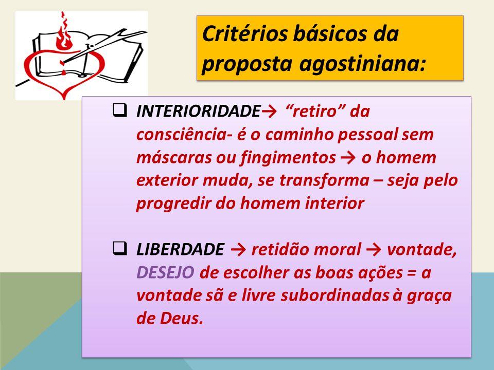 Critérios básicos da proposta agostiniana: