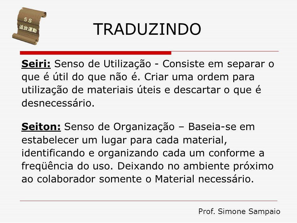 TRADUZINDO Seiri: Senso de Utilização - Consiste em separar o