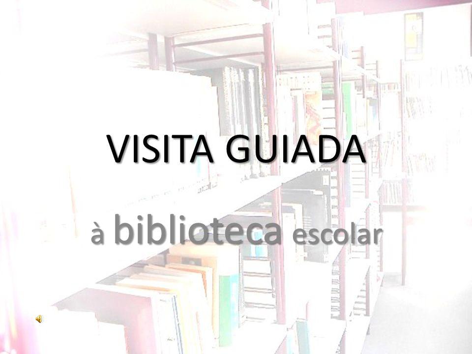 VISITA GUIADA à biblioteca escolar
