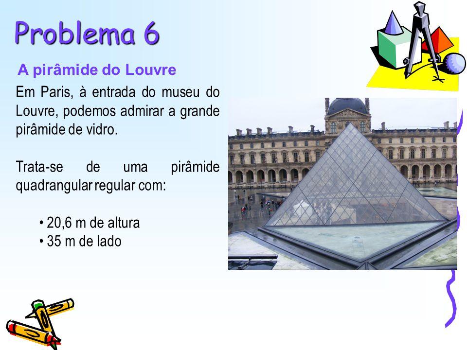 Problema 6 A pirâmide do Louvre