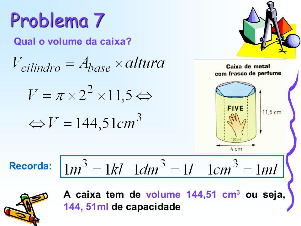 Problema 7 Qual o volume da caixa Recorda: