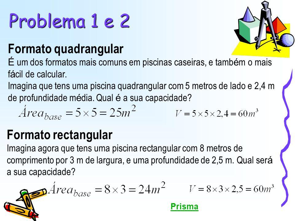Problema 1 e 2 Formato quadrangular Formato rectangular