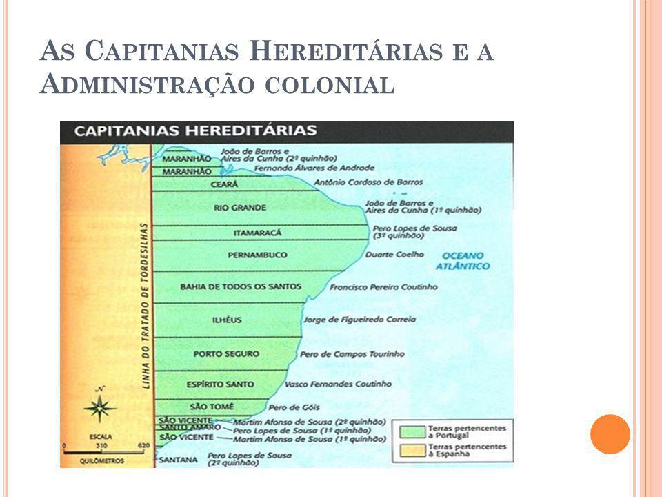 As Capitanias Hereditárias e a Administração colonial