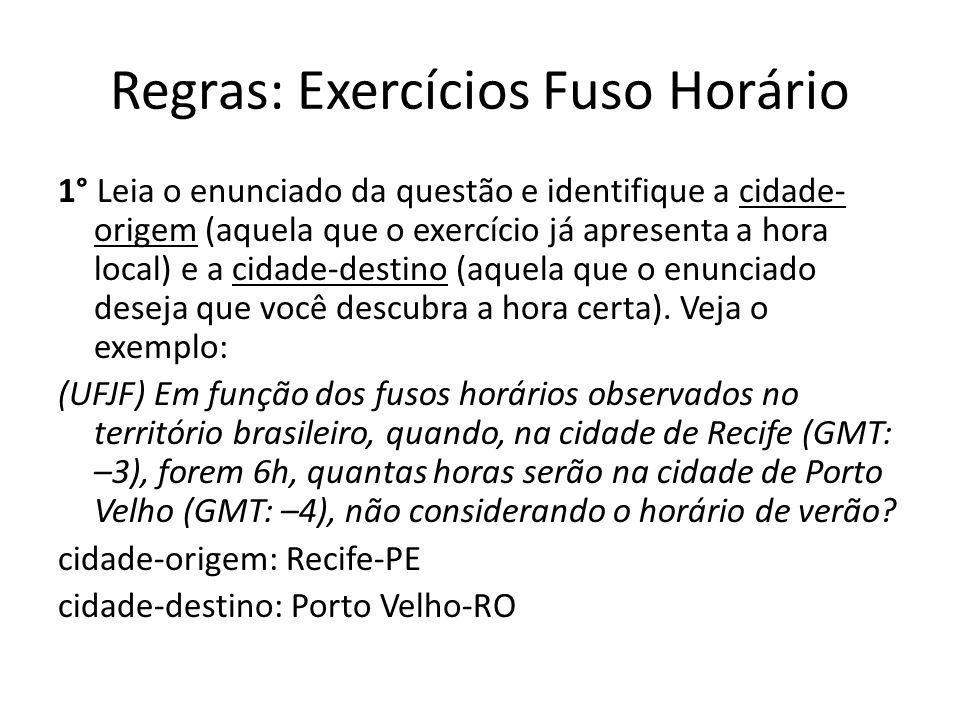 Regras: Exercícios Fuso Horário
