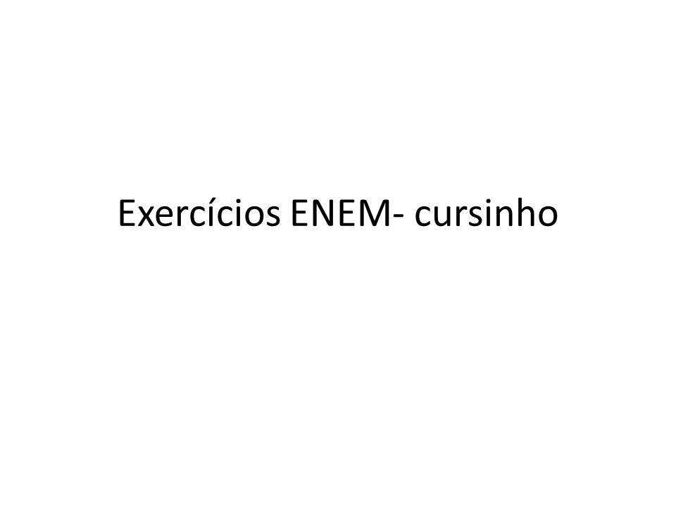 Exercícios ENEM- cursinho