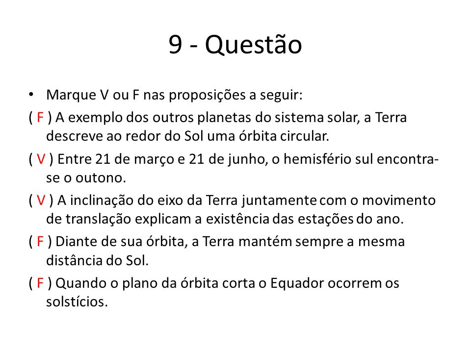 9 - Questão Marque V ou F nas proposições a seguir: