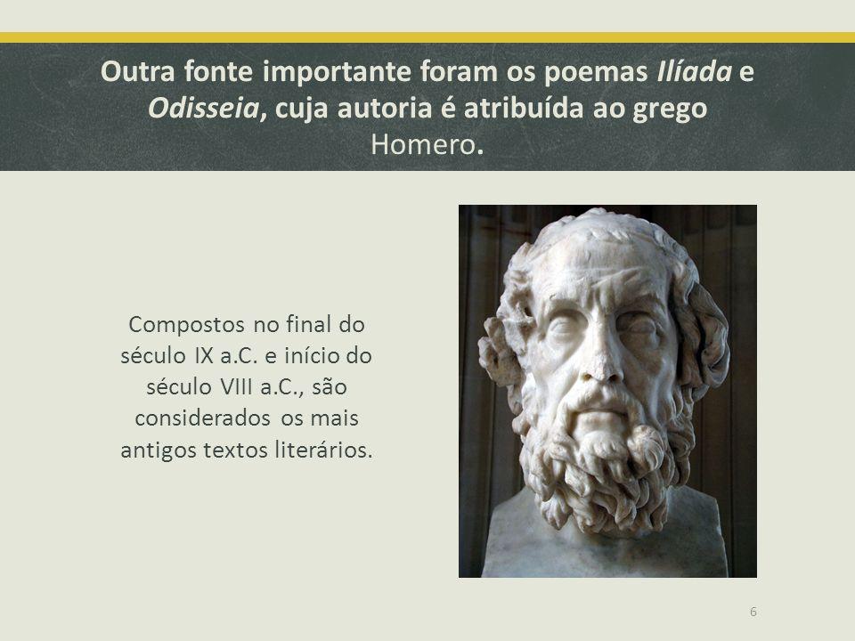 Outra fonte importante foram os poemas Ilíada e Odisseia, cuja autoria é atribuída ao grego Homero.