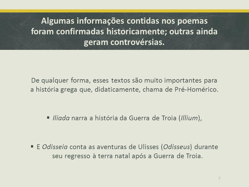 Ilíada narra a história da Guerra de Troia (Illium),