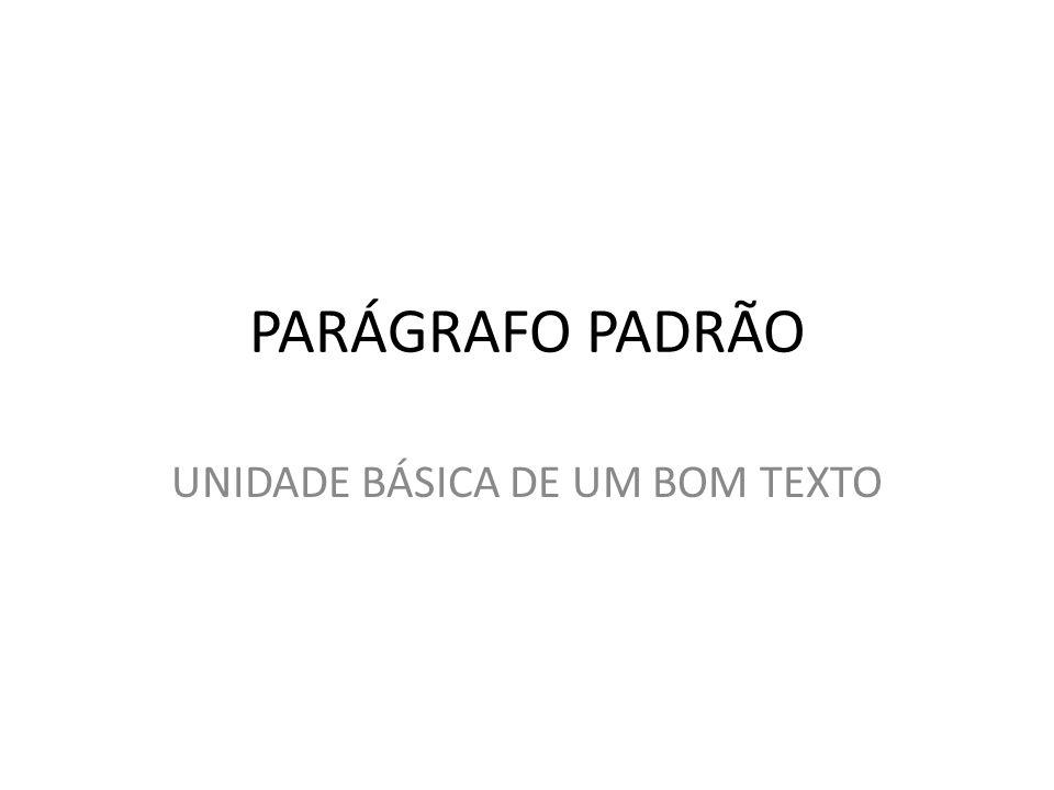 UNIDADE BÁSICA DE UM BOM TEXTO