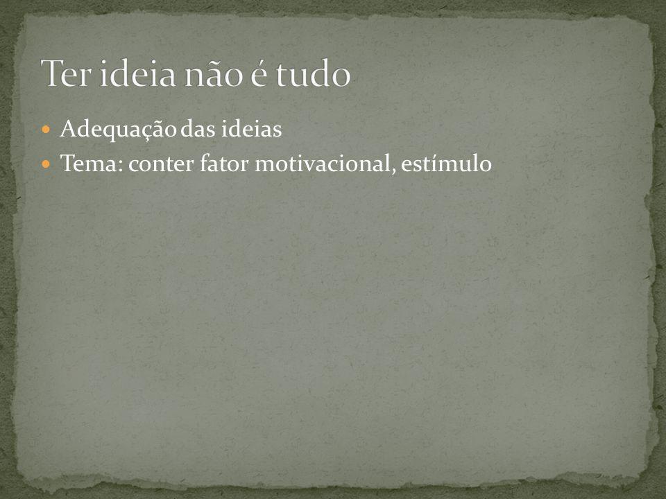 Ter ideia não é tudo Adequação das ideias