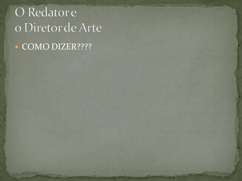 O Redator e o Diretor de Arte