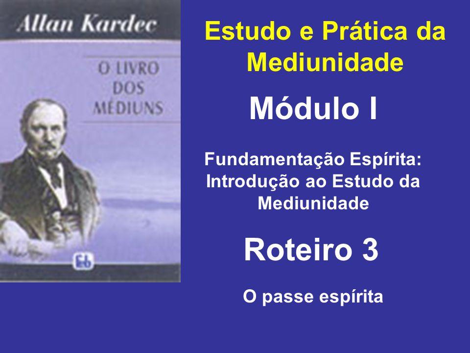 Módulo I Roteiro 3 Estudo e Prática da Mediunidade