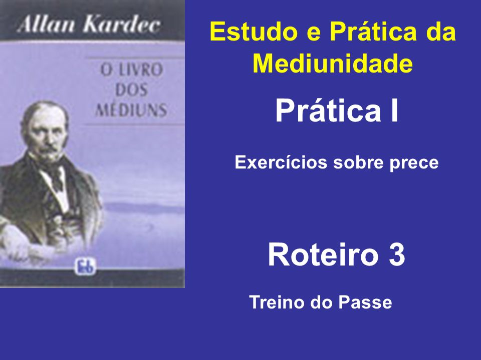 Estudo e Prática da Mediunidade Exercícios sobre prece