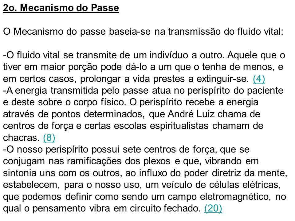 2o. Mecanismo do Passe O Mecanismo do passe baseia-se na transmissão do fluido vital: