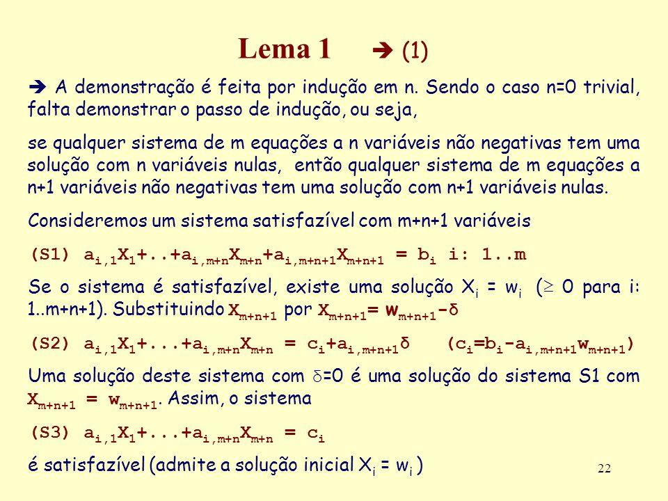 Lema 1  (1)  A demonstração é feita por indução em n. Sendo o caso n=0 trivial, falta demonstrar o passo de indução, ou seja,