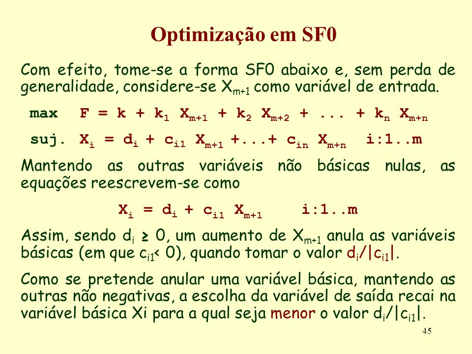 Optimização em SF0 Com efeito, tome-se a forma SF0 abaixo e, sem perda de generalidade, considere-se Xm+1 como variável de entrada.