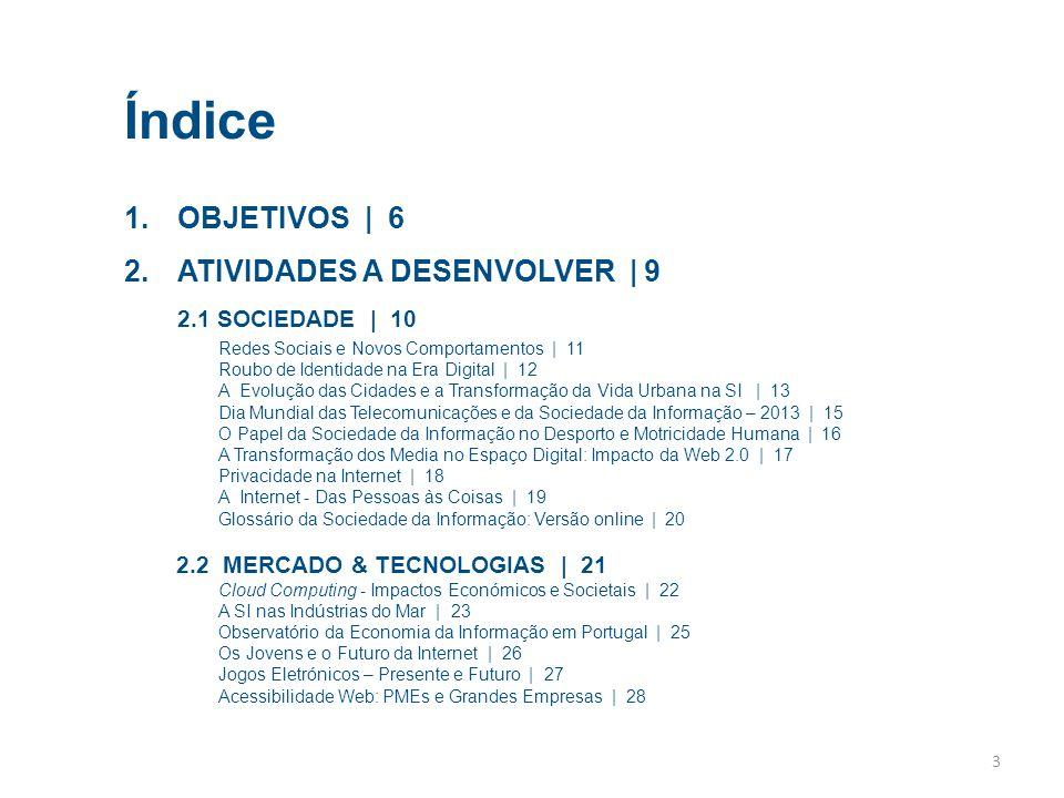 Índice OBJETIVOS | 6 ATIVIDADES A DESENVOLVER | 9 2.1 SOCIEDADE | 10