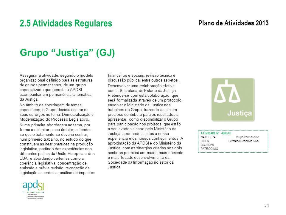 2.5 Atividades Regulares Grupo Justiça (GJ) Plano de Atividades 2013