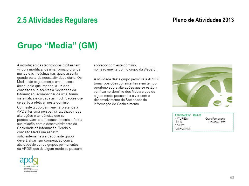 2.5 Atividades Regulares Grupo Media (GM) Plano de Atividades 2013