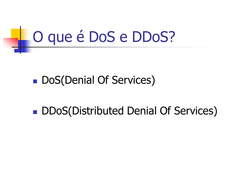 O que é DoS e DDoS DoS(Denial Of Services)