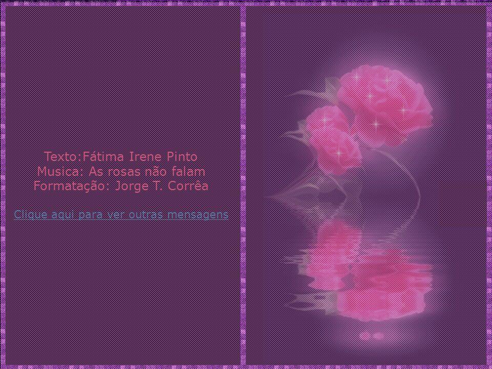 Texto:Fátima Irene Pinto Musica: As rosas não falam
