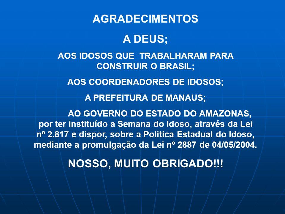 AGRADECIMENTOS A DEUS; NOSSO, MUITO OBRIGADO!!!