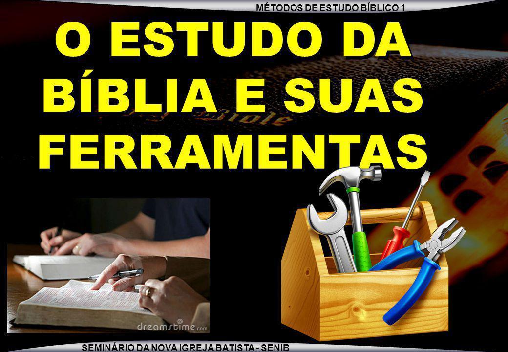 O ESTUDO DA BÍBLIA E SUAS FERRAMENTAS