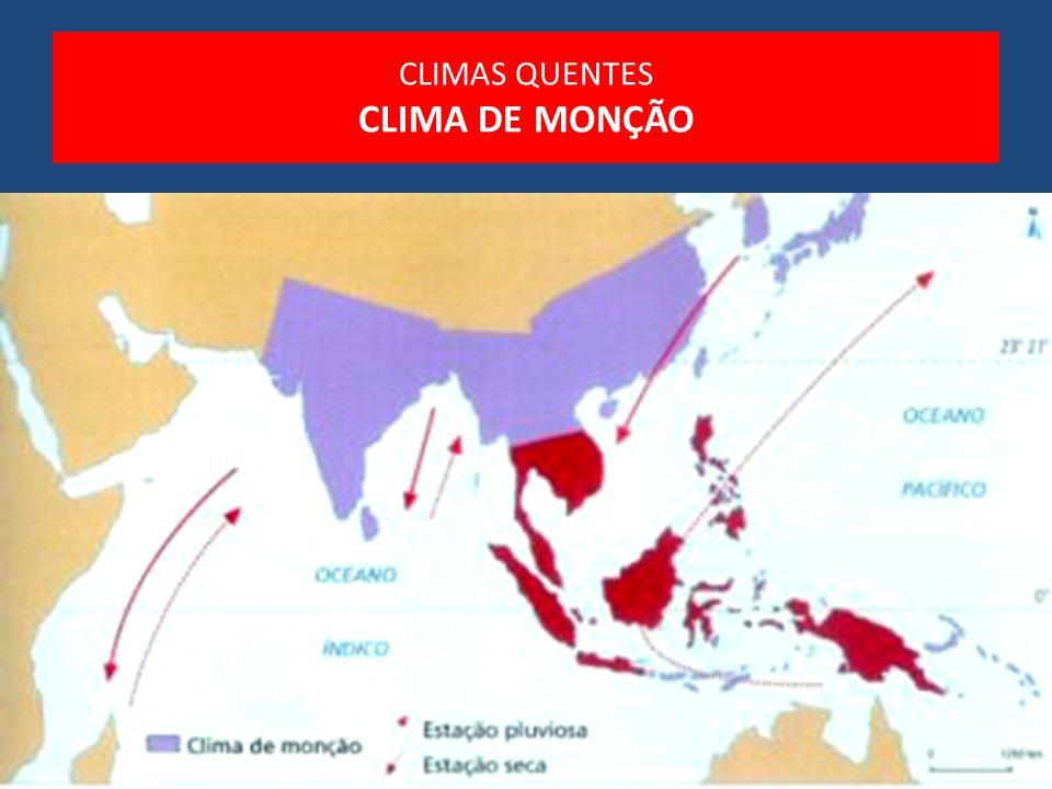 CLIMAS QUENTES CLIMA DE MONÇÃO