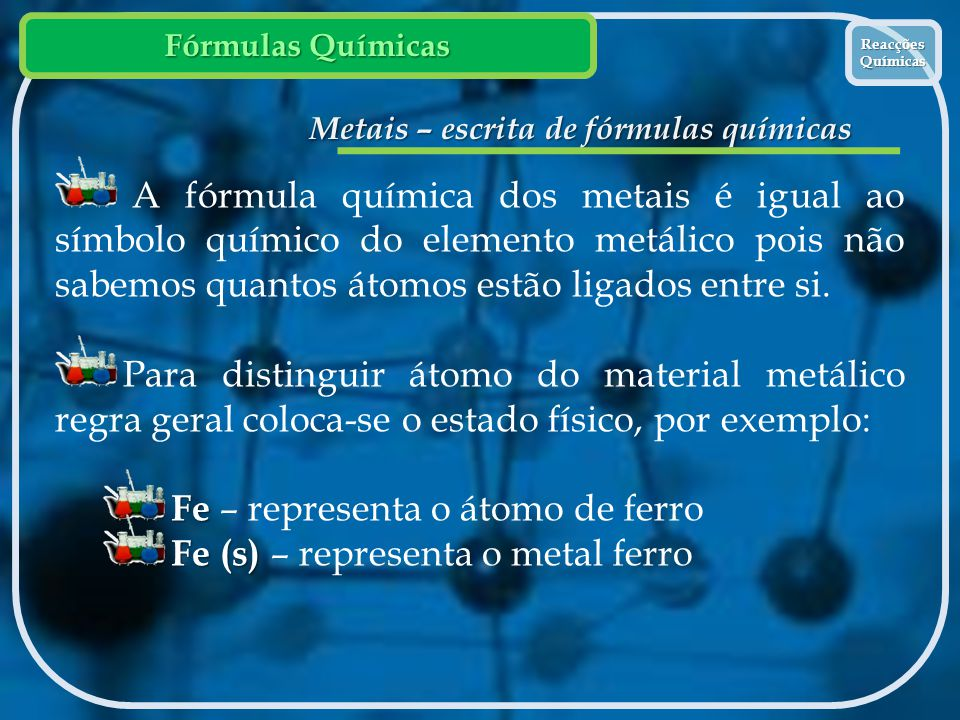 Metais – escrita de fórmulas químicas